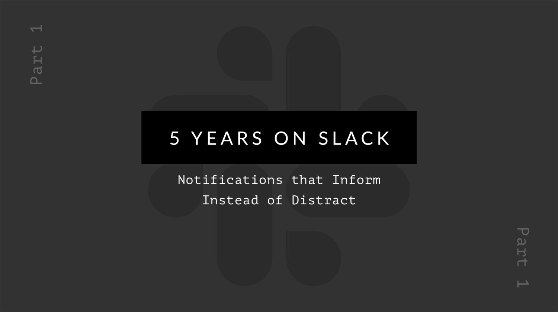 5 Years on Slack