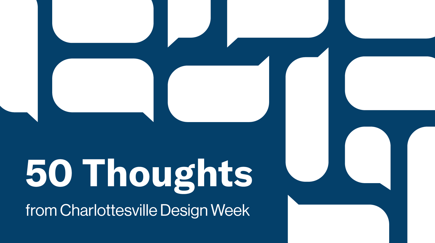 thought bubbles and title of 50 Thoughts from Charlottesville Design Week